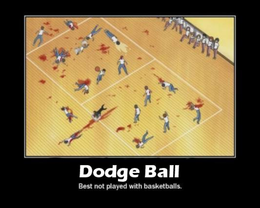 Playing Dodge Ball Taught Me Everything I Need to Know (3/6)